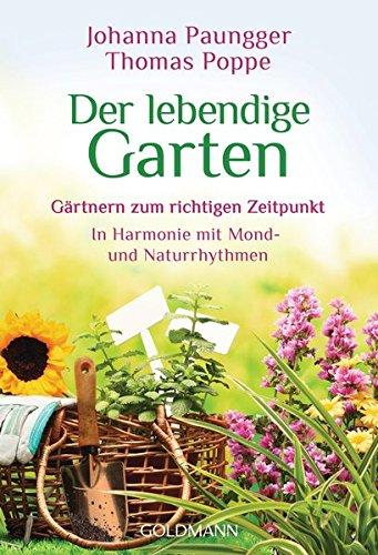 9783442175819: Der lebendige Garten: Gärtnern zum richtigen Zeitpunkt  - In Harmonie mit Mond- und Naturrhythmen
