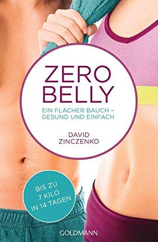 9783442176144: Zero Belly: Ein flacher Bauch - gesund und einfach - Bis zu 7 Kilo in 14 Tagen