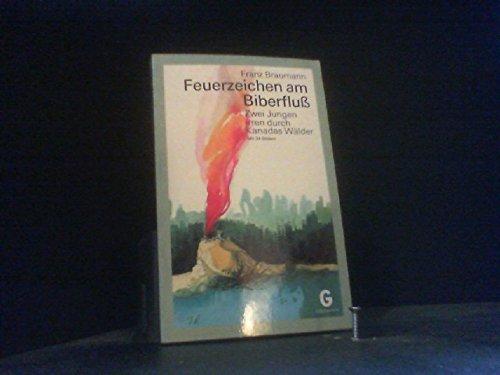 Feuerzeichen am Biberfluß: Braumann, Franz: