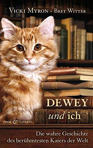 9783442203338: Dewey und ich: Die wahre Geschichte des berühmtesten Katers der Welt