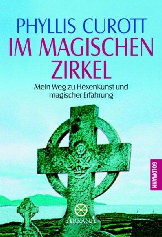 Im magischen Zirkel. Mein Weg zu Hexenkunst und mystischer Erfahrung. (3442215862) by Phyllis Curott