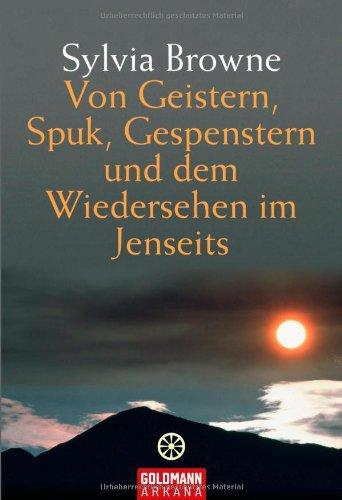 9783442217014: Von Geistern, Spuk, Gespenstern und dem Wiedersehen im Jenseits