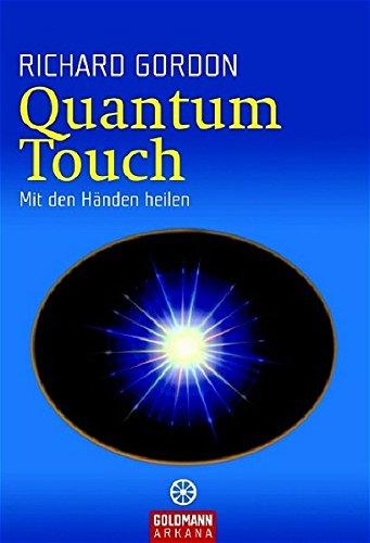 9783442217205: Quantum-Touch: Mit den Händen heilen