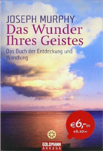 9783442217267: Das Wunder Ihres Geistes. Sonderausgabe: Das Buch der Entdeckung und Wandlung