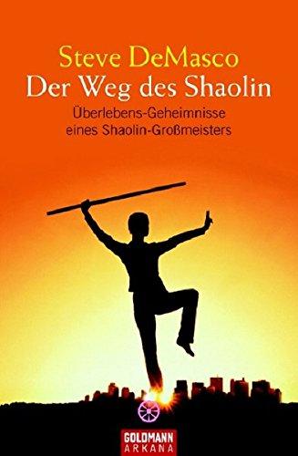 9783442217748: Der Weg des Shaolin: Überlebens-Geheimnisse eines Shaolin-Großmeisters