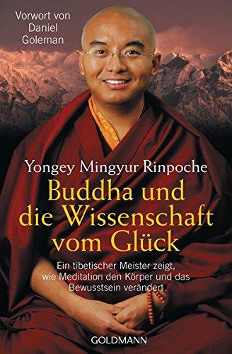9783442217793: Buddha und die Wissenschaft vom Glück: Ein tibetischer Meister zeigt, wie Meditation den Körper und das Bewusstsein verändert - Vorwort von Daniel Goleman