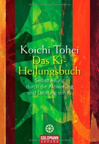9783442218301: Das Ki-Heilungsbuch: Selbstheilung durch die Aktivierung und Lenkung von Ki