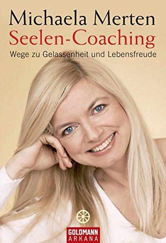 9783442218592: Seelen-Coaching: Wege zu Gelassenheit und Lebensfreude