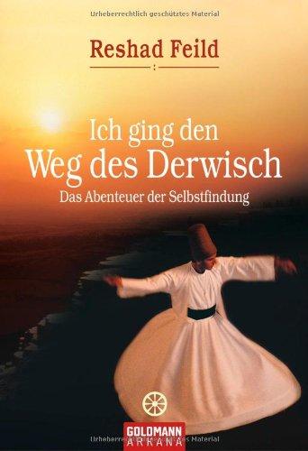 Ich ging den Weg des Derwisch (3442218950) by Reshad Feild