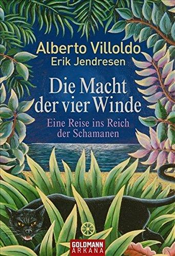 9783442219001: Die Macht der vier Winde: Eine Reise ins Reich der Schamanen