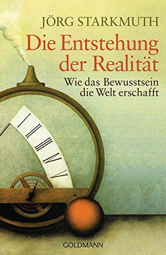 9783442219261: Die Entstehung Der Realitat; Wie Unser Bewusstsein Die Welt Erschafft (German Edition)