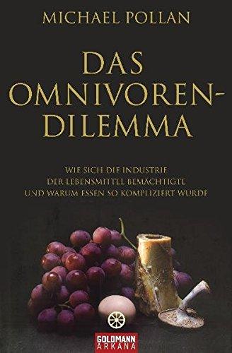 9783442219339: Das Omnivoren-Dilemma: Wie sich die Industrie der Lebensmittel bemächtigte und warum Essen so kompliziert wurde