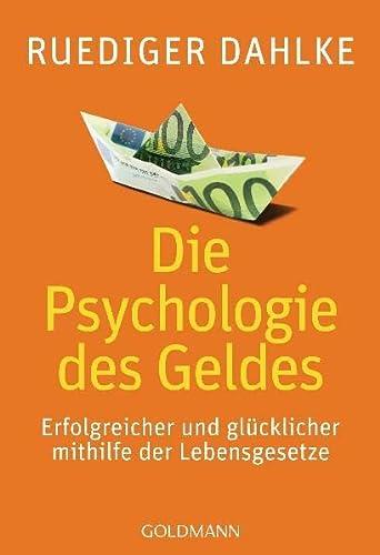 Die Psychologie des Geldes: Ruediger Dahlke