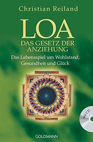 9783442220144: LOA: Das Gesetz der Anziehung - Das Lebensspiel um Wohlstand, Gesundheit und Glück - mit CD