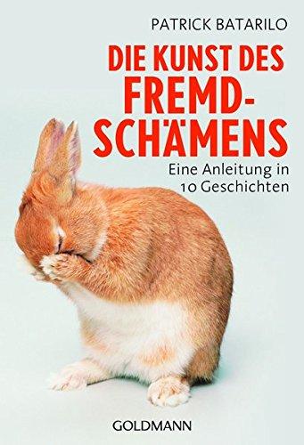 9783442220427: Die Kunst des Fremdschämens: Eine Anleitung in 10 Geschichten