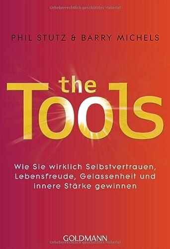 9783442220892: The Tools: Wie Sie wirklich Selbstvertrauen, Lebensfreude, Gelassenheit und innere Stärke gewinnen