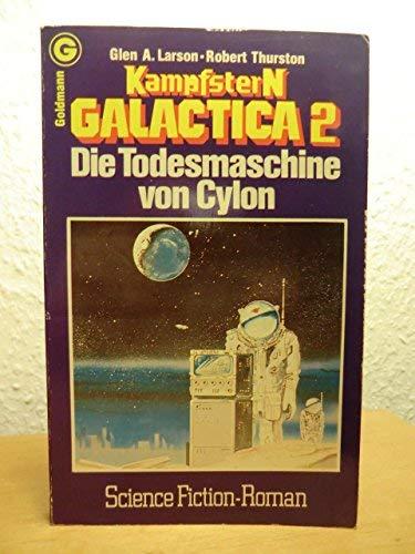 9783442233298: Kampfstern Galactica 2: Die Todesmaschine von Cylon