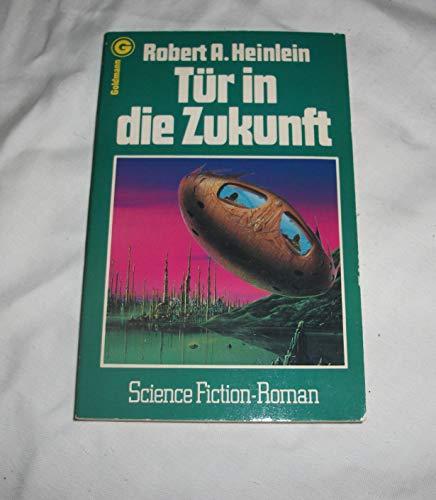 Tür in die Zukunft.: Robert A., Heinlein,: