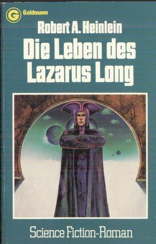 Die Leben des Lazarus Long - Heinlein, Robert A.