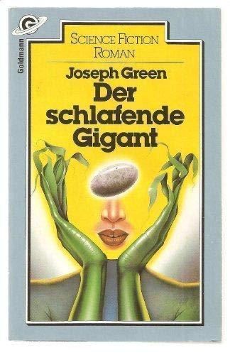 Der schlafende Gigant : Science-Fiction-Roman: Green, Joseph