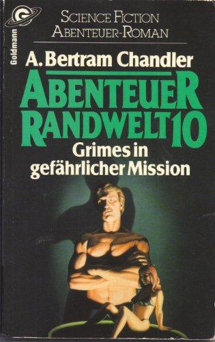 9783442237654: Abenteuer Randwelt 10: Grimes in gefährlicher Mission