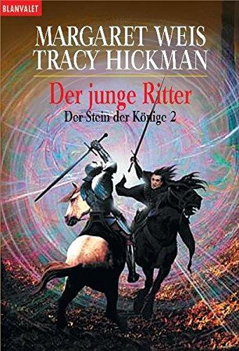 Der Stein der Könige 2. Der junge Ritter. (9783442241347) by Weis, Margaret; Hickman, Tracy