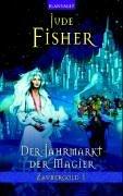 Zaubergold 01. Der Jahrmarkt der Magier (3442241596) by Fisher, Jude