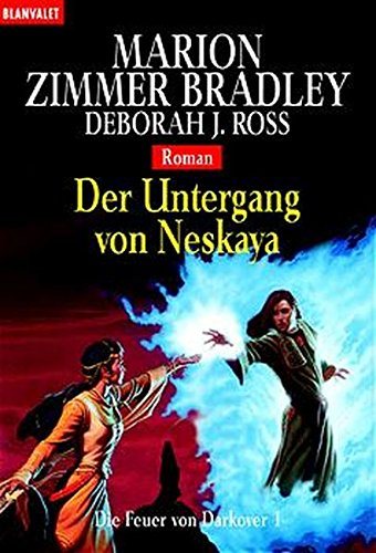 Die Feuer von Darkover 01. Der Untergang von Neskaya. (3442241944) by Bradley, Marion Zimmer; Ross, Deborah J.