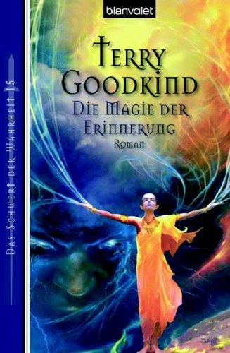 Das Schwert der Wahrheit 15. Die Magie der Erinnerung (3442242339) by Goodkind, Terry