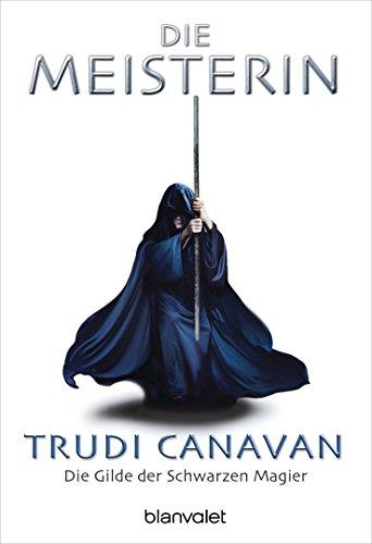 Meisterin, Die (3442243963) by Trudi Canavan
