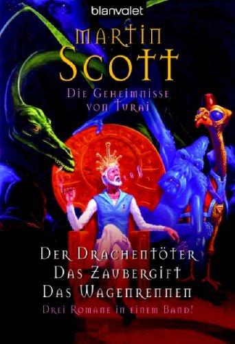 9783442243990: Die Geheimnisse von Turai 1 - 3: Der Drachentöter / Das Zaubergift / Das Wagenrennen - Drei Romane in einem Band!