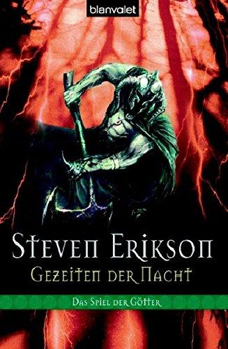 Das Spiel der Götter 09. Gezeiten der Nacht (344224403X) by Steven Erikson