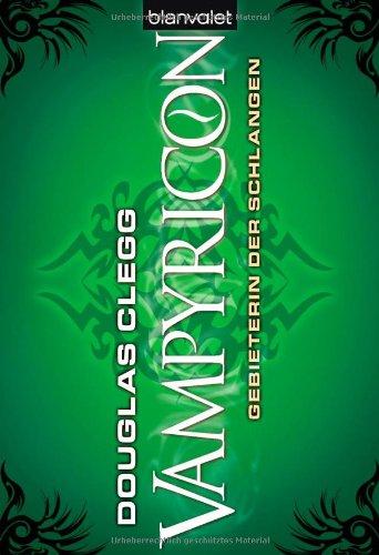 Gebieterin der Schlangen Vampyricon 3: Clegg, Douglas