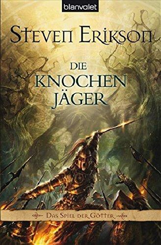 Das Spiel der Götter 11. Die Knochenjäger (9783442244997) by Steven Erikson