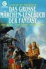 Das große Märchen-Lesebuch der Fantasy - Asimov / Brooks / McCaffrey / Kurtz / Hambly / .