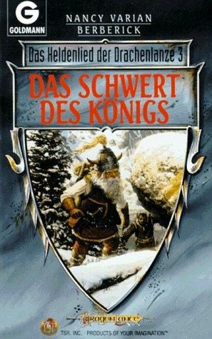 9783442245918: Das Heldenlied der Drachenlanze 03. Das Schwert des K�nigs. ( Fantasy).