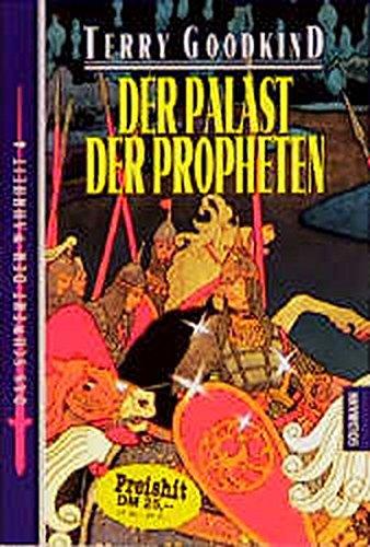 Das Schwert der Wahrheit; Bd.4: Der Palast der Propheten - Terry Goodkind