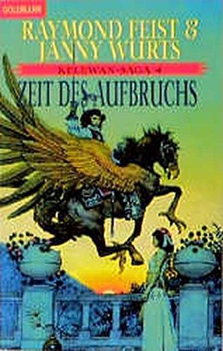Kelewan- Saga 4. Zeit des Aufbruchs. Ein Roman von der anderen Seite des Spalts. (9783442247516) by Raymond E. Feist; Janny Wurts; Alexander Groß