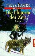 Wolfwalker 3. Die Hüterin der Zeit. (9783442247691) by Harper, Tara K.