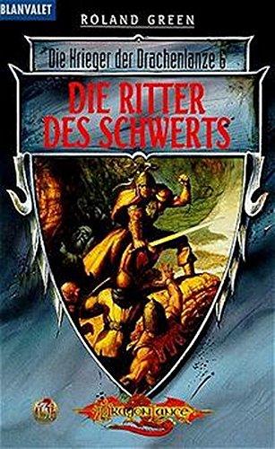 Die Krieger der Drachenlanze 06. Die Ritter des Schwerts. (3442248876) by Roland Green