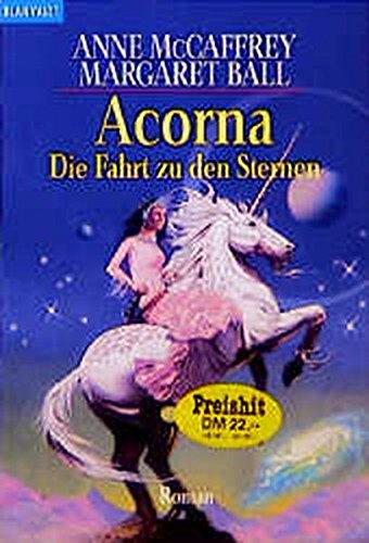 9783442249244: Acorna 02. Die Fahrt zu den Sternen.