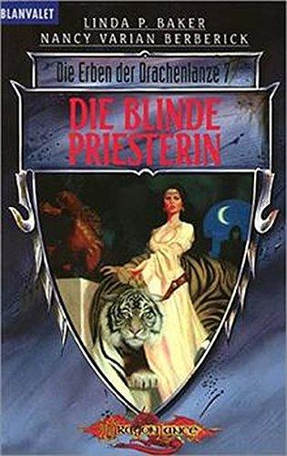 Die Erben der Drachenlanze 07. Die blinde Priesterin. (3442249678) by Linda P. Baker; Nancy Varian Berberick