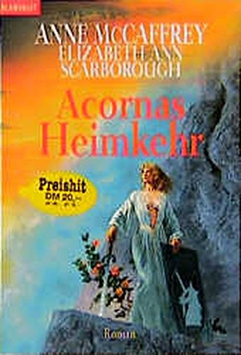 Acornas Heimkehr (BLA - Fantasy) - McCaffrey, Anne und Dieter Schmidt