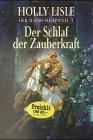 Das Schlaf der Zauberkraft. Der magische Spiegel 1. (9783442265503) by Holly Lisle
