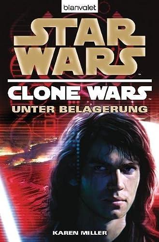 Star Wars, Clone Wars - Unter Belagerung (German Edition) (9783442266395) by Karen Miller