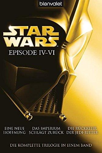 """Star Warsâ""""¢ - Episode IV-VI: Eine neue Hoffnung - Das Imperium schlägt zurück - Die Rückkehr der Jedi-Ritter - Lucas, George, Donald F. Glut und James Kahn"""