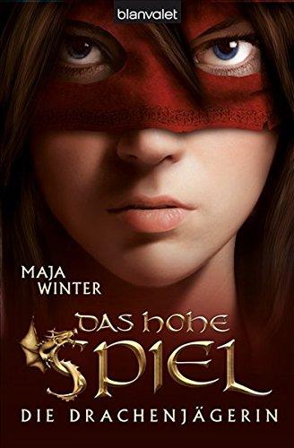Die Drachenjägerin 1 Das Hohe Spiel - Winter, Maja