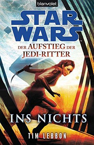 9783442269822: Star Wars(TM) Der Aufstieg der Jedi-Ritter -: Ins Nichts
