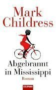 Abgebrannt in Mississippi: Roman - Childress, Mark, Schmidt, Rainer