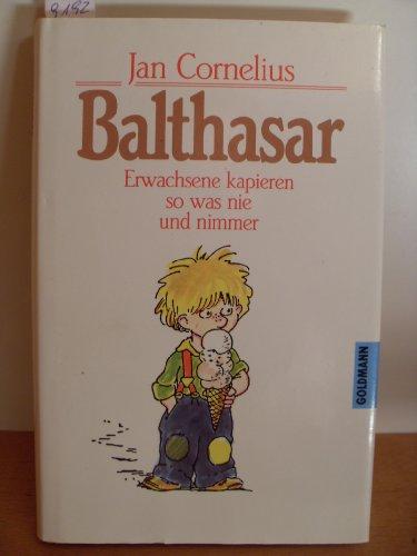 9783442303359: Balthasar. Erwachsene kapieren so was nie und nimmer